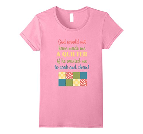 Womens God Would Not Have Made Me A Quilter T-Shirt Quilter GIfts Medium Pink