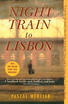 Night Train to Lisbon[NIGHT TRAIN TO LISBON][Paperback]