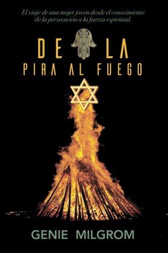 De la Pira al Fuego (Spanish Edition)