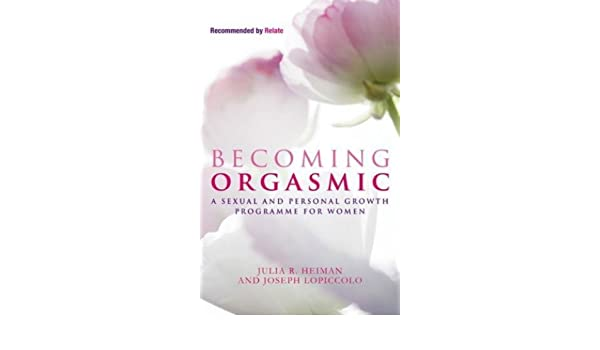 Becoming orgasmic a sexual and personal growth programme for women becoming orgasmic a sexual and personal growth programme for women ebook julia r heiman joseph lopiccolo leslie lo piccolo amazon kindle store fandeluxe Image collections