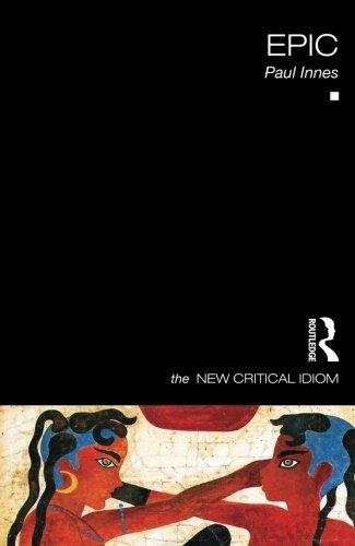 Epic (The New Critical Idiom)
