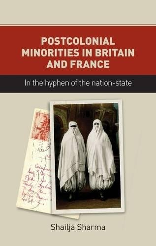 Postcolonial Minorities in Britain and France: In the Hyphen of the Nation-State