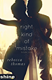 Right Kind of Mistake: Book One