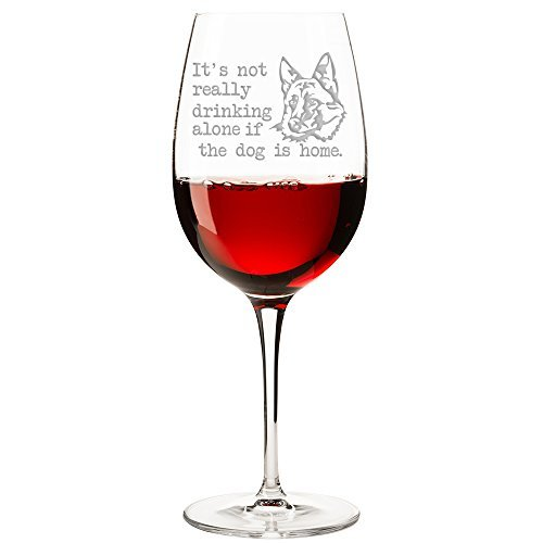 It's Not Really Drinking Alone If The Dog Is Home German Shepherd Engraved 11-ounce Wine Glass (Shepherd Wine)