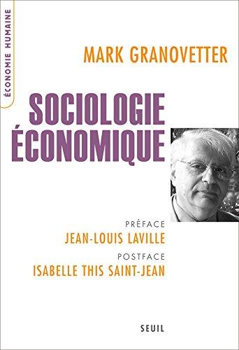 Sociologie économique Broché – 4 septembre 2008 Mark Granovetter Le Seuil 2020964260 9782020964265_DMEDIA_US