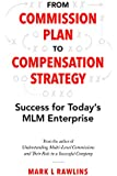 From Commission Plan to Compensation Strategy: Success for Today's MLM Enterprise