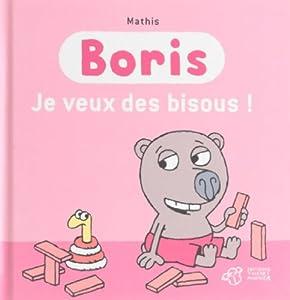 """Afficher """"Boris<br /> Je veux des bisous !"""""""