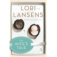 By Lori Lansens The Wife's Tale (1st Edition) [Hardcover]