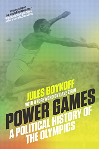 Power Games: A Political History of the Olympics by [Boykoff, Jules]
