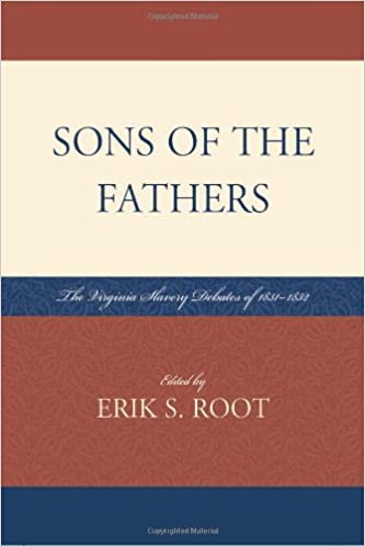 Sons of the Fathers: The Virginia Slavery Debates of 1831D1832