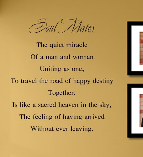 Price comparison product image Soul Mates the quiet miracle of a man and woman uniting as one,  to travel the road of happy destiny together,  is like a sacred heaven in the sky,  the feeling of having arrived without ever leaving. Vinyl Wall Decals Quotes Sayings Words Art Decor Lettering Vinyl Wall Art Inspirational Uplifting