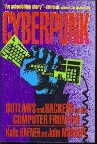 Cyberpunk: Outlaws and Hackers on the Computer Frontier by Katie Hafner (1991-07-15)
