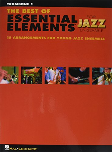 The Best of Essential Elements for Jazz Ensemble: 15 Selections from the Essential Elements for Jazz Ensemble Series - TROMBONE 1