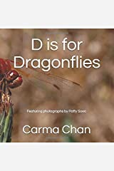 D is for Dragonflies (Gramma Carmels ABC Picture Books) Paperback