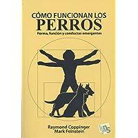 Cómo funcionan los perros: Forma, función y conductas emergentes