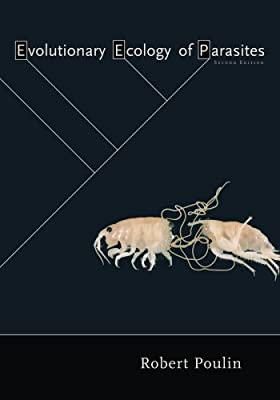 Evolutionary Ecology of Parasites: Second edition