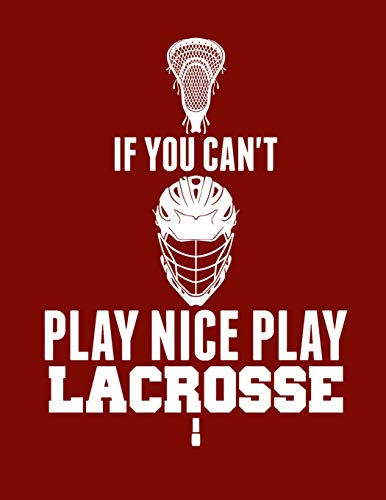 If You Can't Play Nice Play Lacrosse por Kanig Designs