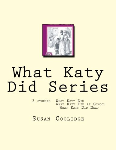 What Katy Did Series: 3 stories:  What Katy Did, What Katy Did at School, What Katy did Next pdf epub