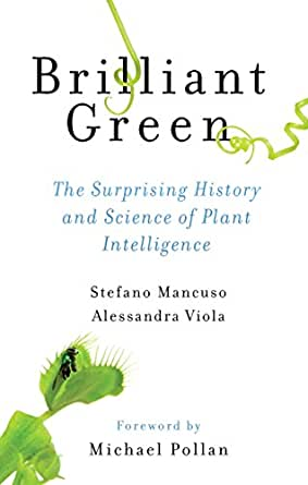 Brilliant Green: The Surprising History and Science of Plant ...