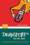 img - for Denksport f r ein Jahr: 140 mathematische R tsel aus dem Alltag (German Edition) book / textbook / text book