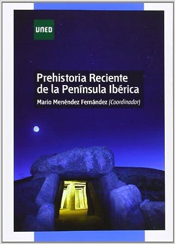 Prehistoria reciente de la península ibérica (GRADO): Amazon.es: Menéndez Fernández, Mario: Libros