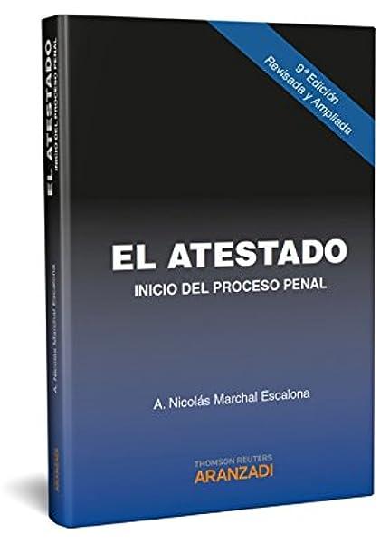 El atestado: Inicio del Proceso Penal (Especial): Amazon.es: Marchal Escalona, A. Nicolás: Libros