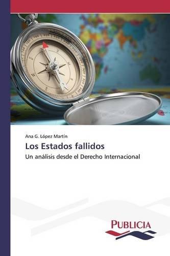 Los Estados fallidos por López Martín Ana G.