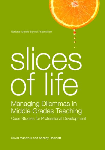 Slices of Life: Managing Dilemmas in Middle Grades Teaching
