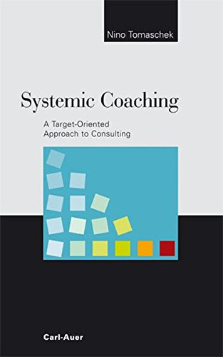 Read Online Systemic Coaching. A Target-Oriented Approach to Consulting pdf epub