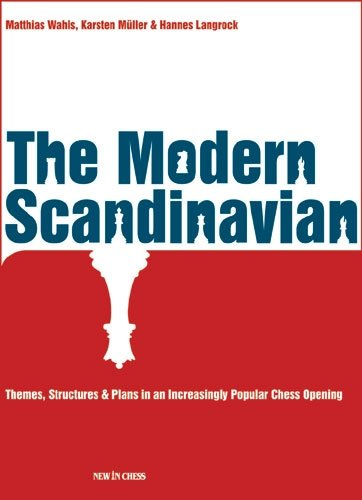 The Modern Scandinavian: Themes, Structures & Plans in an Increasingly Popular Chess Opening 41kihzbxNLL