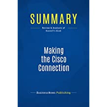 Summary: Making the Cisco Connection: Review and Analysis of Bunnell's Book