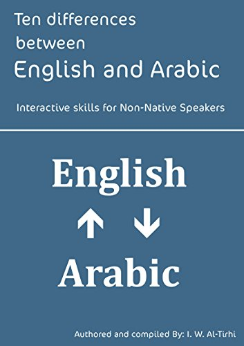 Ten differences between English and Arabic: Interactive skills for Non-Native Speakers (English communication in Action)