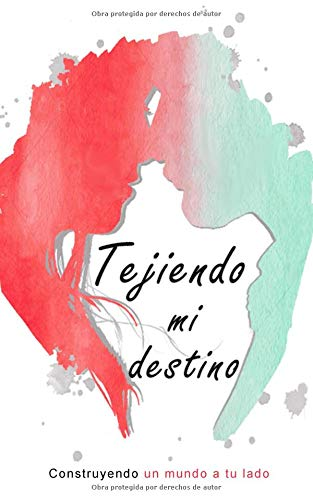 Tejiendo mi destino: Construyendo un mundo a tu lado Tapa blanda – 17 ago 2018 Vik Rïa Independently published 171818235X Fiction / Romance / General