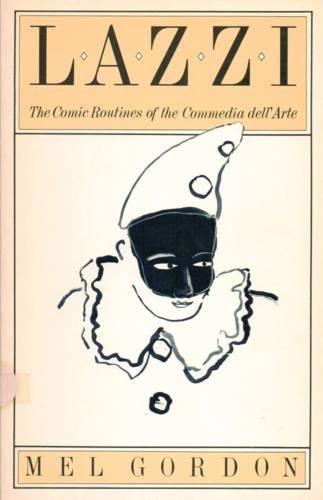 Lazzi: The Comic Routines of the Commedia dell'Arte (PAJ Books)