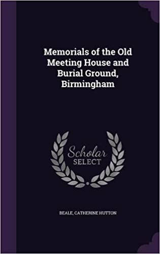 Memorials of the Old Meeting House and Burial Ground, Birmingham
