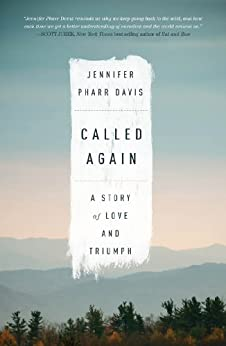 Called Again: A Story of Love and Triumph by [Davis, Jennifer Pharr]