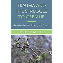 Trauma & the Struggle to Open Up: From Avoidance to Recovery and Growth