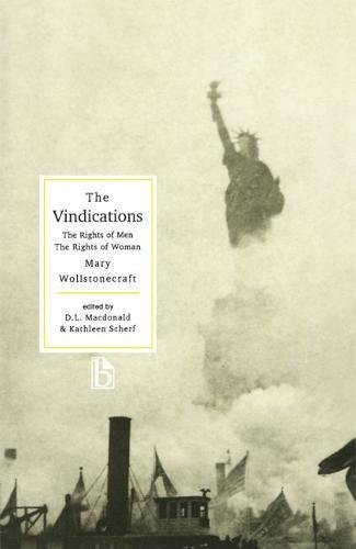 The Vindications: The Rights of Men and The Rights of Woman