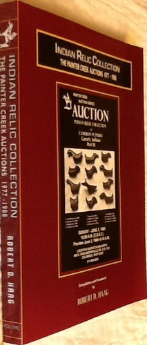 INDIAN RELIC COLLECTION BOOK THE PAINTER CREEK AUCTIONS 1977-1988  Cameron Parks
