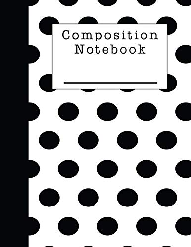 (Composition Notebook: A Black and White Polka Dot Note)