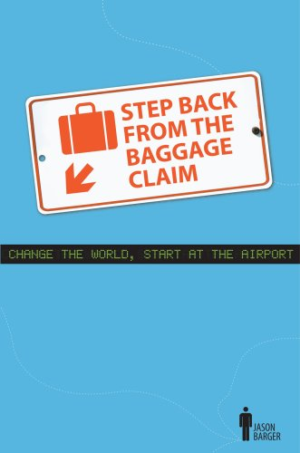 Step Back From The Baggage Claim: Change The World, Start At The Airport