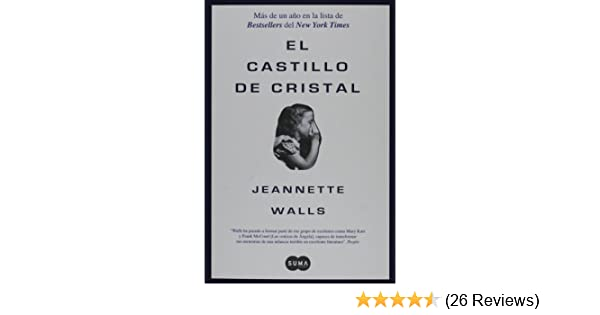 El castillo de cristal/ The Glass Castle: Jannette Walls: 9781603962100: Amazon.com: Books