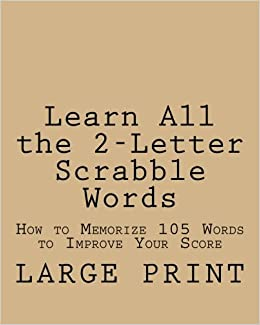 learn all the 2 letter scrabble words how to memorize 105 words to improve your score tyler indiana 9781519743923 amazoncom books