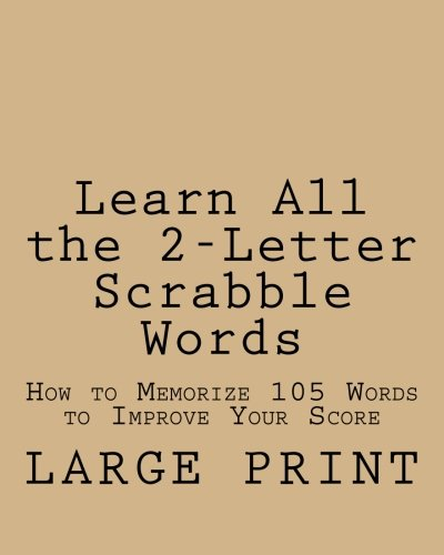 Learn All the 2-Letter Scrabble Words: How to Memorize 105 Words to Improve Your Score: Amazon.es: Indiana, Tyler: Libros en idiomas extranjeros