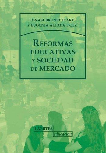 Reformas edicativas y sociedad de mercado (Spanish Edition)