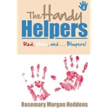 The Handy Helpers: Red, White, and . . . Bloopers!