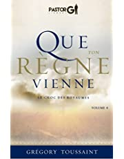 Que Ton Règne Vienne, Volume 4: Le choc des Royaumes