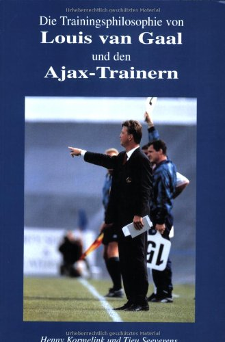 die-trainingsphilosophie-von-louis-van-gaal-und-den-ajax-trainern