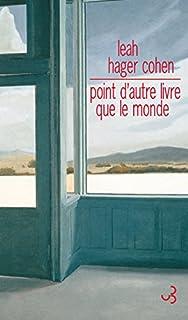 Point d'autre livre que le monde, Cohen, Leah Hager
