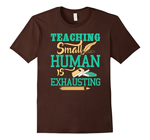 [Men's Teaching Small Human is Exhausting Funny Tshirt Gift. Large Brown] (Easy Halloween Costume To Wear To Work)